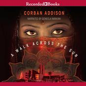 A Walk Across the Sun Audiobook, by Corban Addison