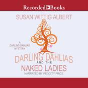 The Darling Dahlias and the Naked Ladies, by Susan Wittig Albert