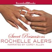 Sweet Persuasions Audiobook, by Rochelle Alers