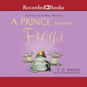 A Prince among Frogs, by E. D. Baker
