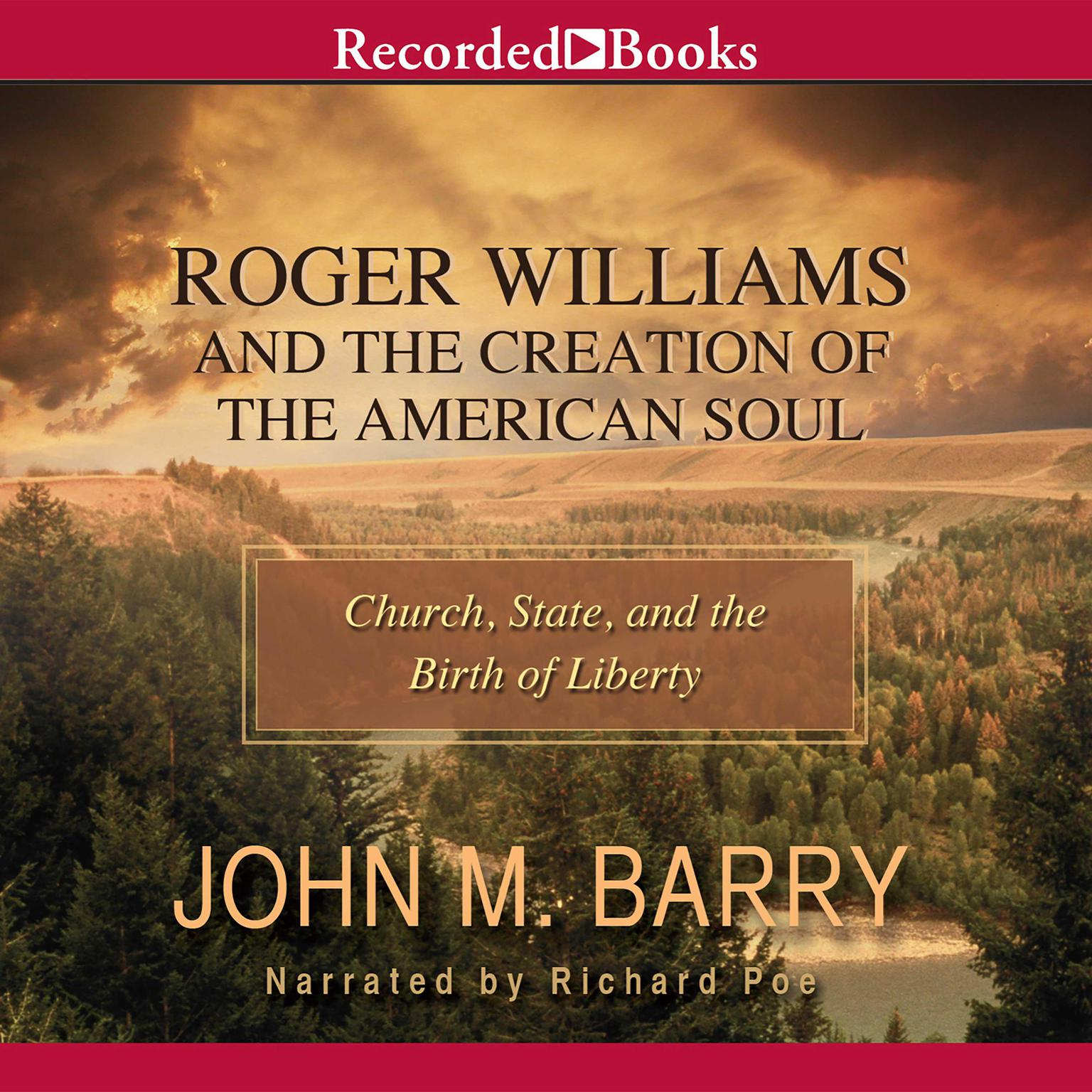 Printable Roger Williams and the Creation of the American Soul: Church, State, and the Birth of Liberty Audiobook Cover Art