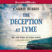 The Deception at Lyme: Or, The Peril of Persuasion Audiobook, by Carrie Bebris