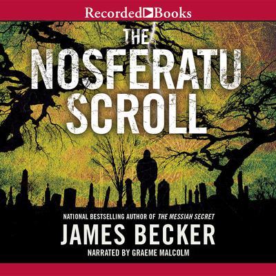 The Nosferatu Scroll Audiobook, by James Becker