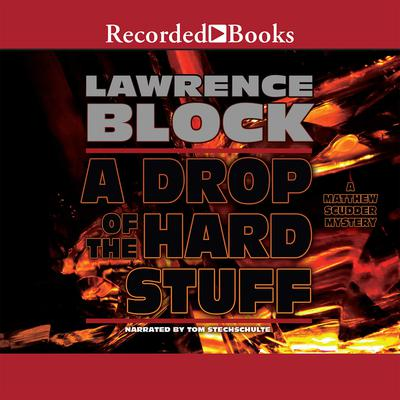 A Drop of the Hard Stuff: A Matthew Scudder Novel Audiobook, by