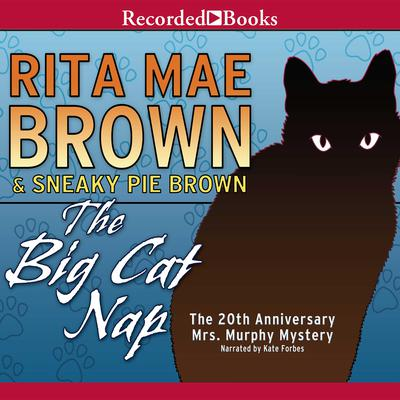 The Big Cat Nap: The 20th Anniversary Mrs. Murphy Mystery Audiobook, by