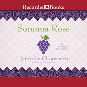 Sonoma Rose, by Jennifer Chiaverini
