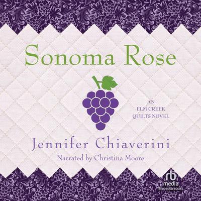 Sonoma Rose Audiobook, by Jennifer Chiaverini