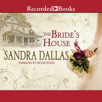 The Bride's House Audiobook, by Sandra Dallas