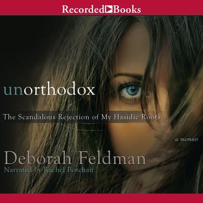 Unorthodox Audiobook, by Deborah Feldman