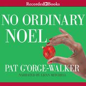 No Ordinary Noel Audiobook, by Pat G'Orge-Walker