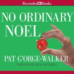 No Ordinary Noel Audiobook, by Pat G'Orge-Walker