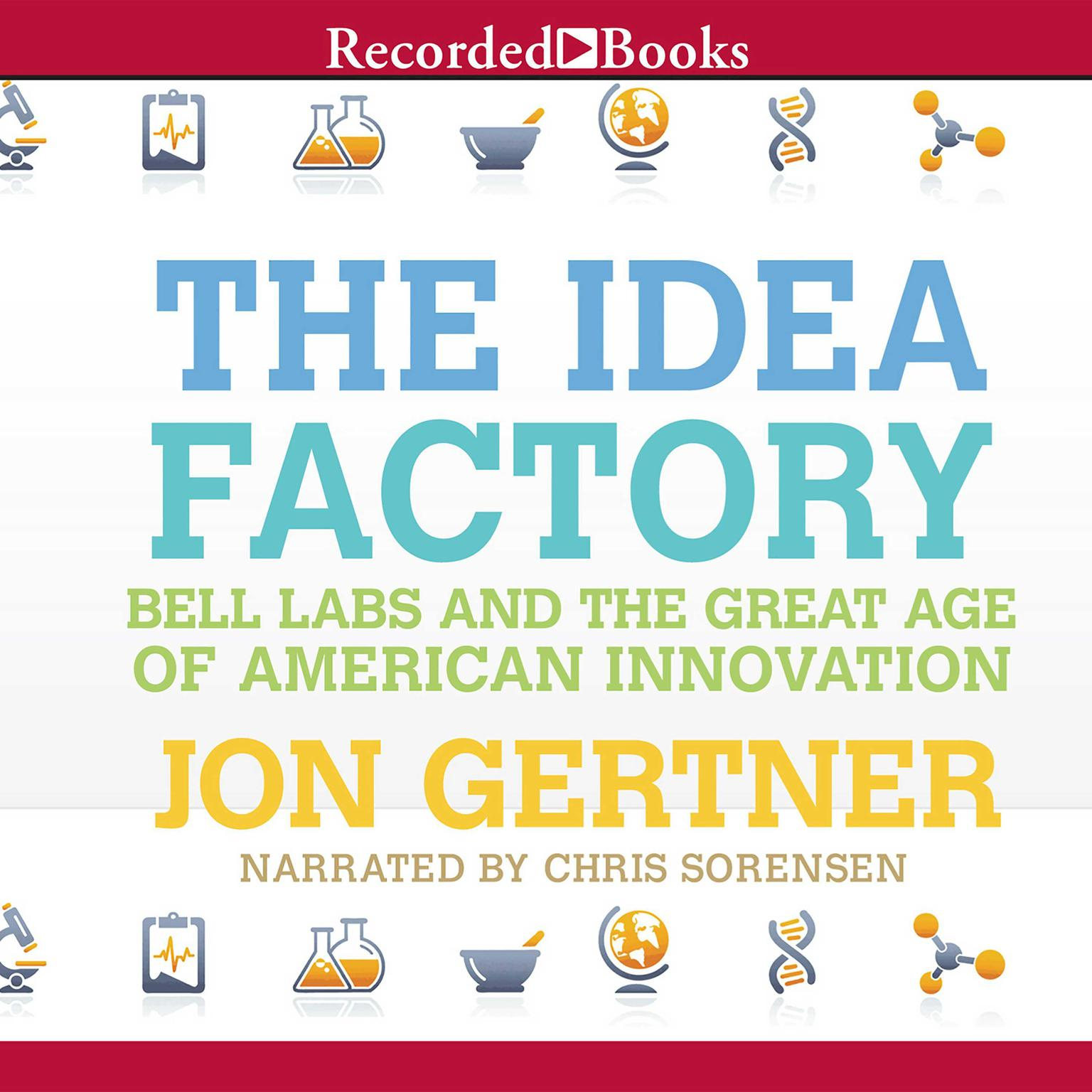 Printable The Idea Factory: Bell Labs and the Great Age of American Innovation Audiobook Cover Art