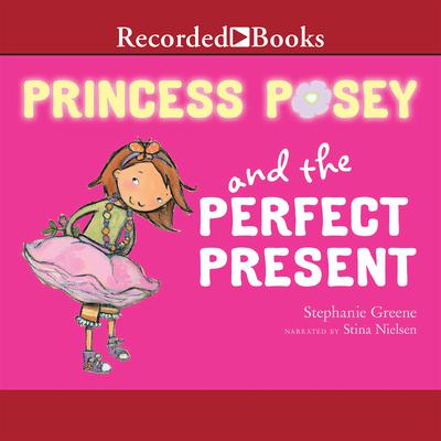 Princess Posey and the Perfect Present Audiobook, by