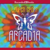 Arcadia Audiobook, by Lauren Groff