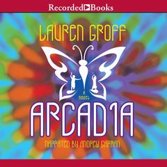 Arcadia Audiobook, by Lauren Groff