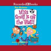 Miss Small Is Off the Wall Audiobook, by Dan Gutman
