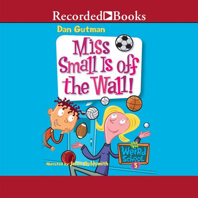 Miss Small is Off the Wall! Audiobook, by