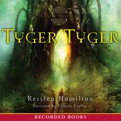 Tyger Tyger, by Kersten Hamilton