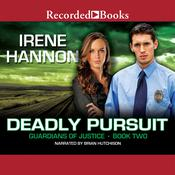 Deadly Pursuit, by Irene Hannon