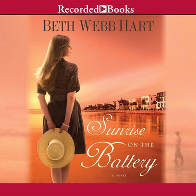 Sunrise on the Battery Audiobook, by Beth Webb Hart