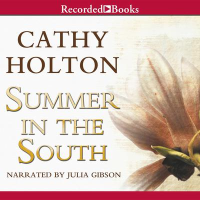 Summer in the South Audiobook, by Cathy Holton