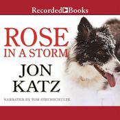 Rose in a Storm: A Novel Audiobook, by Jon Katz