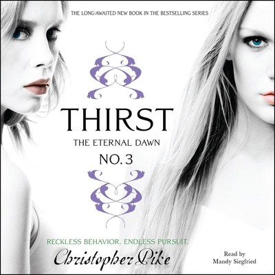 Thirst No. 3: The Eternal Dawn Audiobook, by Christopher Pike