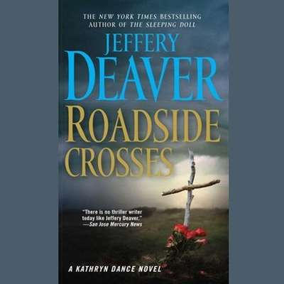 Roadside Crosses: A Kathryn Dance Novel Audiobook, by Jeffery Deaver