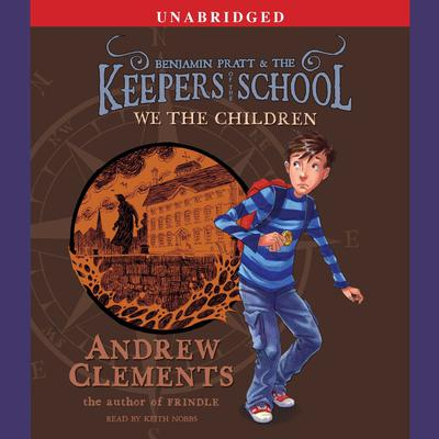 We the Children: Keepers of the School, Book 1 Audiobook, by Andrew Clements