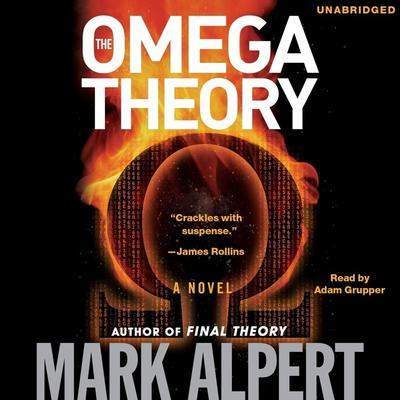 The Omega Theory: A Novel Audiobook, by Mark Alpert
