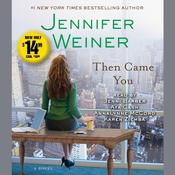 Then Came You: A Novel, by Jennifer Weiner