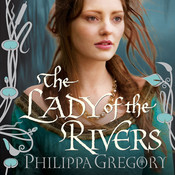 The Lady of the Rivers: A Novel, by Philippa Gregory