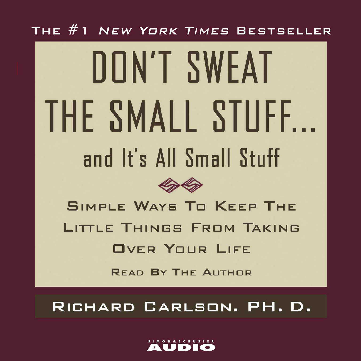 Printable Don't Sweat the Small Stuff…and It's All Small Stuff: Simple Ways to Keep the Little Things from Taking Over Your Life Audiobook Cover Art