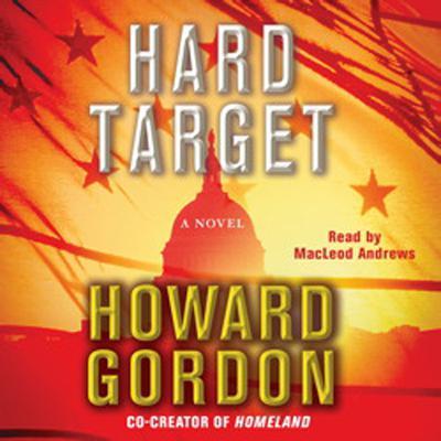 Hard Target: A Novel Audiobook, by Howard Gordon