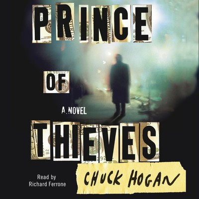 Prince of Thieves: A Novel Audiobook, by Chuck Hogan