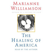 The Healing of America, by Marianne Williamson