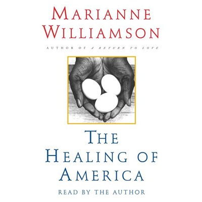 The Healing of America Audiobook, by Marianne Williamson