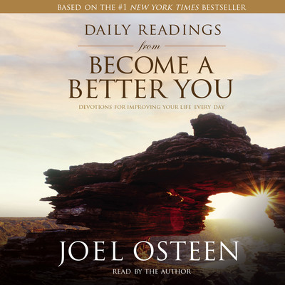 Daily Readings from Become a Better You: Devotions for Improving Your Life Every Day Audiobook, by Joel Osteen
