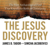 The Jesus Discovery: The New Archeological Find That Reveals the Birth of Christianity Audiobook, by James D. Tabor