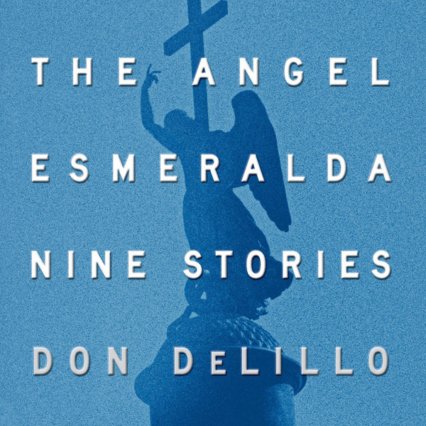 Printable The Angel Esmeralda: Nine Stories Audiobook Cover Art