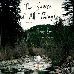 The Source of All Things: A Memoir Audiobook, by Tracy Ross