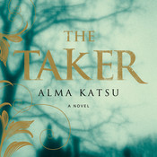 The Taker Audiobook, by Alma Katsu