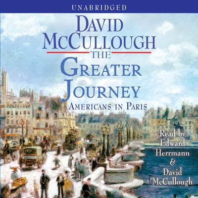 The Greater Journey: Americans in Paris Audiobook, by David McCullough