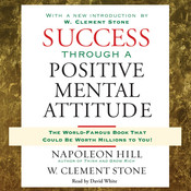 Success Through a Positive Mental Attitude Audiobook, by Napoleon Hill, W. Clement Stone