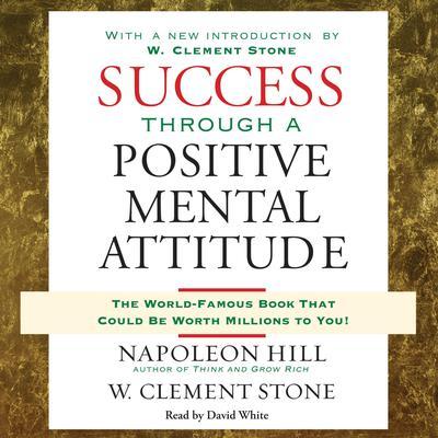 Success Through a Positive Mental Attitude Audiobook, by Napoleon Hill