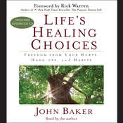 Lifes Healing Choices: Freedom from Your Hurts, Hang-ups, and Habits Audiobook, by John F. Baker