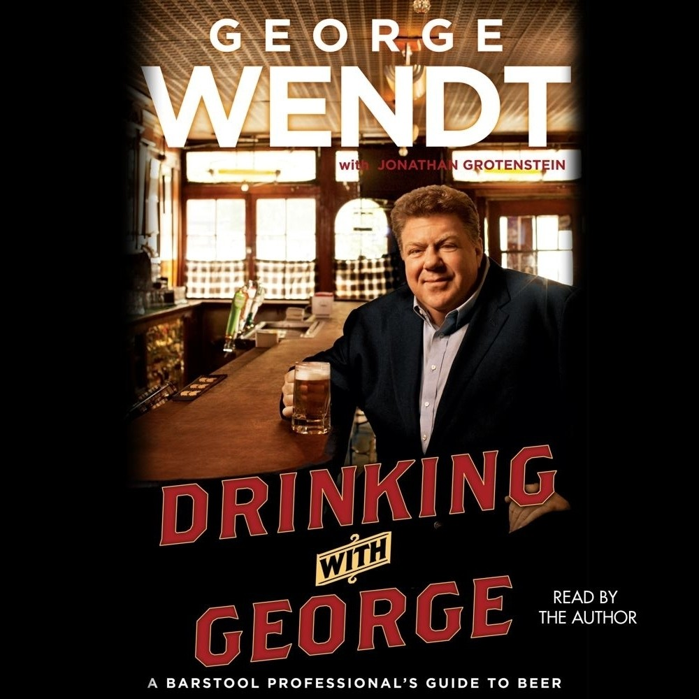 Printable Drinking with George: A Barstool Professional's Guide to Beer Audiobook Cover Art