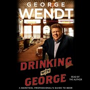 Drinking with George: A Barstool Professionals Guide to Beer Audiobook, by George Wendt