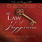 The Law of Happiness: How Spiritual Wisdom and Modern Science Can Change Your Life, by Henry Cloud