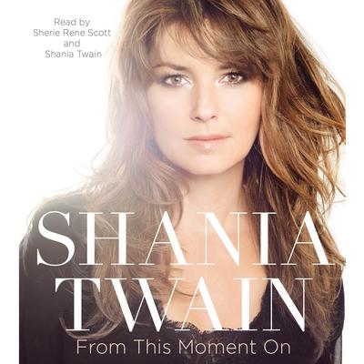 From This Moment On Audiobook, by Shania Twain